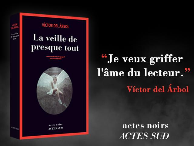 Victor del Arbol – La Veille de Presque Tout