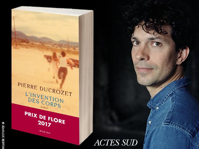 Pierre Ducrozet – L'invention des corps