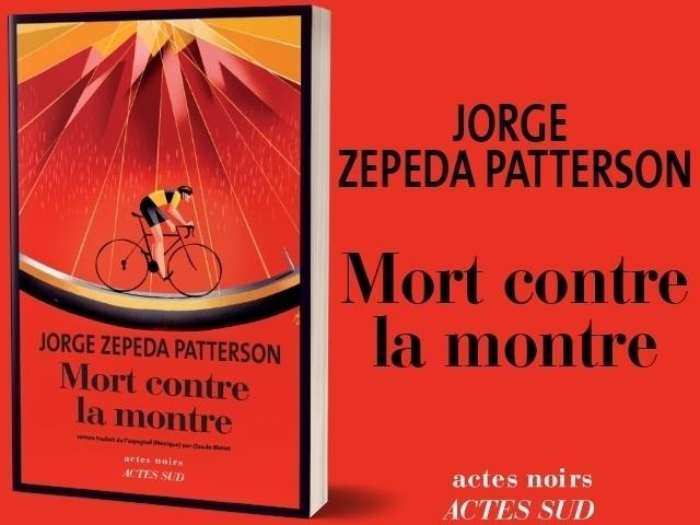 JORGE ZEPEDA PATTERSON – MORT CONTRE LA MONTRE