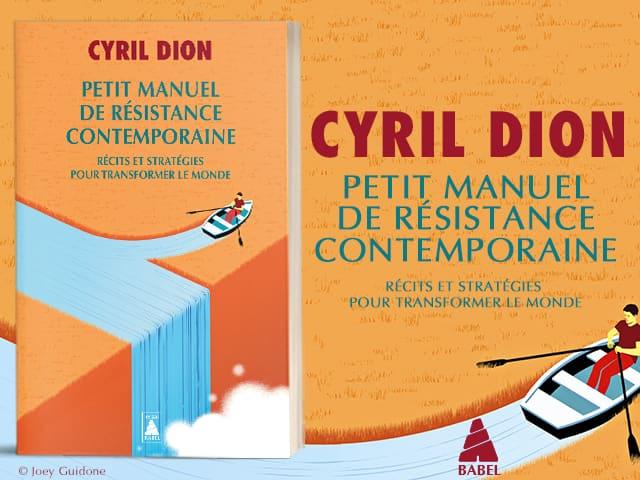 PETIT MANUEL DE RESISTANCE CONTEMPORAINE – Cyril Dion